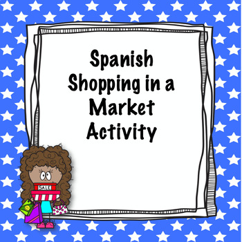 Spanish Shopping in the Market Speaking Activity