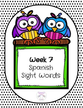 Spanish Sight Words Week 7