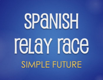 Spanish Simple Future Relay Race