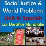 Spanish Social Justice & World Problems Culture Unit - Desafios Mundiales