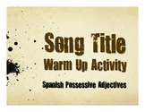Spanish Possessive Adjective Song Titles