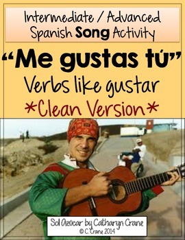 Spanish Song - Me gustas tú- Clean Version - Gustar Present Tense