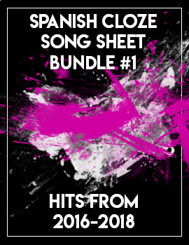 Spanish Song Sheet Cloze Bundle #1! 2016-2018 hits!