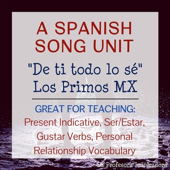 "Spanish Song Unit: ""De ti todo lo sé"" - Present, Ser/Estar, Gustar"