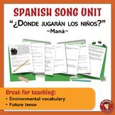 """Spanish Song Unit: """"¿Dónde jugarán los niños? - Future Tense, Environment"""