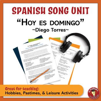 """Spanish Song Unit: """"Hoy es domingo"""" - Hobbies & Pastimes, Cultural Comparisons"""
