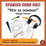 "Spanish Song Unit: ""Hoy es domingo"" - Hobbies & Pastimes,"