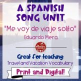 "Spanish Song Unit: ""Me voy de viaje solito"" - Travel and V"