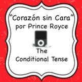 """Spanish Songs:  """"Corazón sin Cara"""" & the Conditional Tense"""