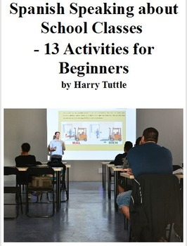 Spanish Speaking About Classes- 13 Activities for Beginners