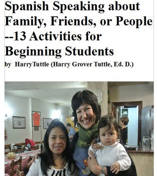 Spanish Speaking About Family, Friends-13 Activities for Beginning Students