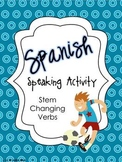 Spanish Speaking Activity Stem Changing Verbs