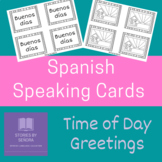 Spanish Speaking Activity--Time of Day Greetings