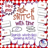Spanish Speaking Activity with Time  - Hard Good