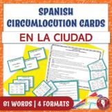 Spanish Speaking Circumlocution Task Cards   En la ciudad
