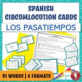 Spanish Speaking Circumlocution Task Cards   Los pasatiemp