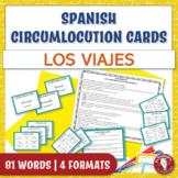 Spanish Speaking Circumlocution Task Cards   Los viajes  