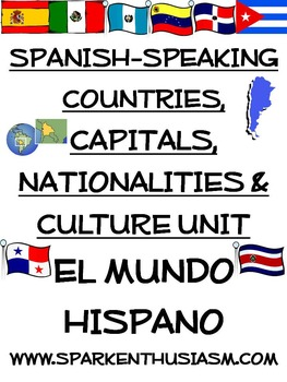 Spanish-Speaking Countries, Capitals, Culture, and Songs Packet