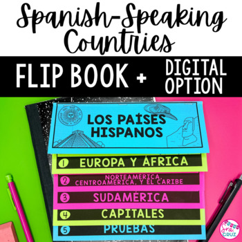 Spanish-Speaking Countries Flip Book (with Maps & Practice Quizzes)