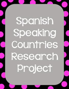 Spanish Speaking Countries Research Project