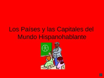 Spanish Speaking Countries and Capitals Powerpoint
