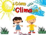 Spanish How is the weather today? /Espanol ¿Cómo está hoy el clima? Ropa