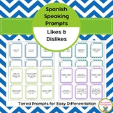 Spanish Speaking Prompts - Likes & Dislikes