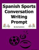 Spanish Sports Conversation Writing Prompt and Skit - Los