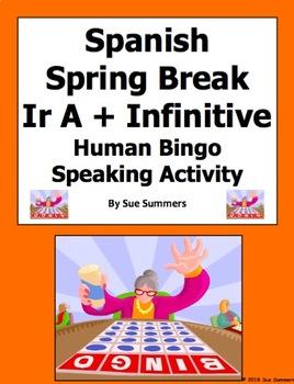 Spanish Spring Break Ir A Infinitive Human Bingo Game Speaking Activity