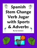 Spanish Stem Change Verb Jugar, Sports and Adverbs 10 Sentences Worksheet