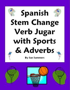 Spanish Stem Change Verb Jugar, Sports and Adverbs 10 Sentences Worksheet