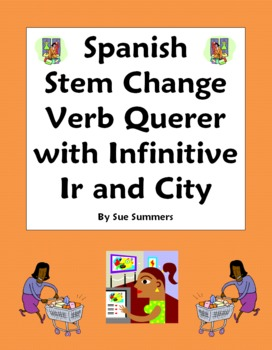Spanish Stem Change Verb Querer with Ir and City Vocabulary