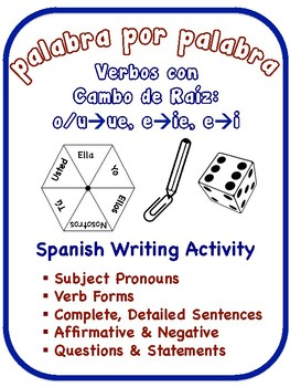 Spanish Stem-Change Verbs Writing Activities; u/o->ue, e->ie,  e->i (6 Versions)