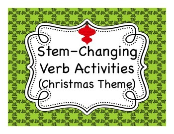 Spanish Stem Changing Verb Activities (Christmas Theme)