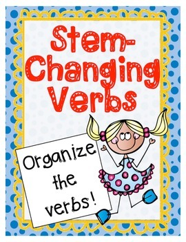 Spanish Stem-Changing Verbs Organizational Worksheet Chart by Verb Type