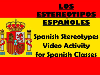 Spanish Stereotypes Video Activity with Comprehension Questions in Spanish