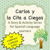 Spanish Story & Activities:  Carlos y la Cita a Ciegas Series & Activity Kit