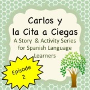 Spanish Stories:  Carlos y la Cita a Ciegas Series Episode 2