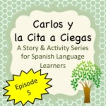 Spanish Stories:  Carlos y la Cita a Ciegas Series Episode 5