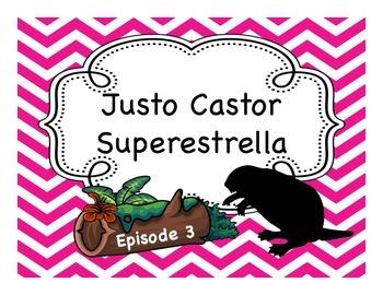Spanish Story Reading Activities: Justo Castor - Superestrella Episode 3
