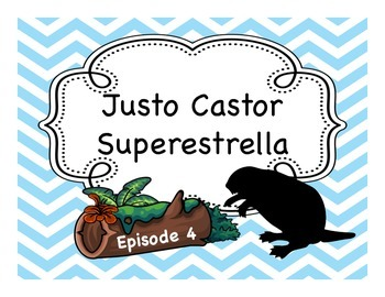 Spanish Story Reading Activities: Justo Castor - Superestrella Episode 4