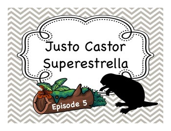 Spanish Story Reading Activities: Justo Castor - Superestrella Episode 5