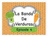 Spanish Story Reading Activities:  La Banda de Verduras Episode 4
