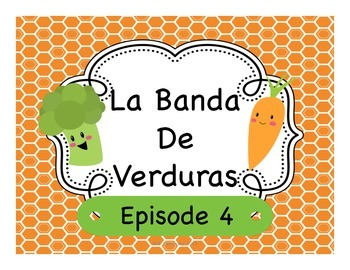Spanish Story Reading Activities:  La Banda de Verduras Episode 4