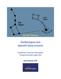 Comprehensible-Input Spanish Story-Lessons -- Harriet Tubm
