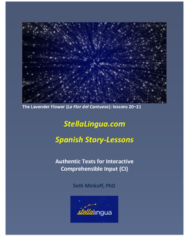 Comprehensible-Input Spanish Story-Lessons -- The Lavender Flower: lessons 20-21