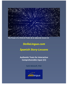 Comprehensible-Input Spanish Story-Lessons -- The Power of