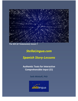 Comprehensible-Input Spanish Story-Lessons -- The Will: lesson 7