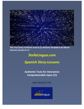 Comprehensible-Input Spanish Story-Lessons -- Story of M. Guerre: lessons 8-11