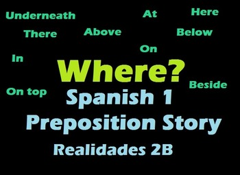 Spanish Story using Location/Prepositions (Realidades 2B- Level 1)